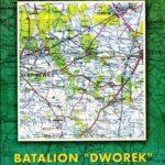 """Feliks Waszczykowski, Janusz Kłopotowski – Batalion """"Dworek"""" Armii Krajowej – Puszcza Mariańska 1939-1945"""